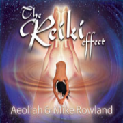 Reiki Effect - Aeoliah and Mike Rowland